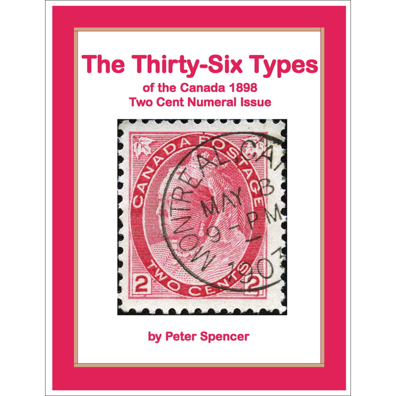 The Thirty-Six Types of the Canada 1898 Two Cent Numeral Issue