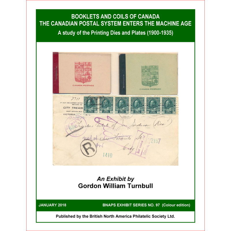 Booklets and Coils of Canada / The Canadian Postal System Enters the Machine Age / A Study of the Printing Dies and Plates (1900 –1935)