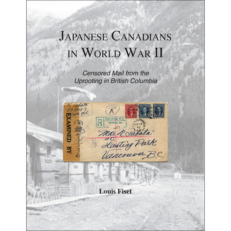 Japanese Canadians in World War II - Censored Mail from the Uprooting in British Columbia